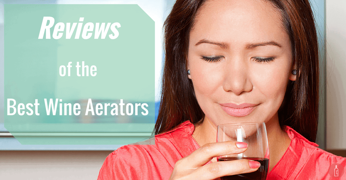 Reviews Best Wine Aerator