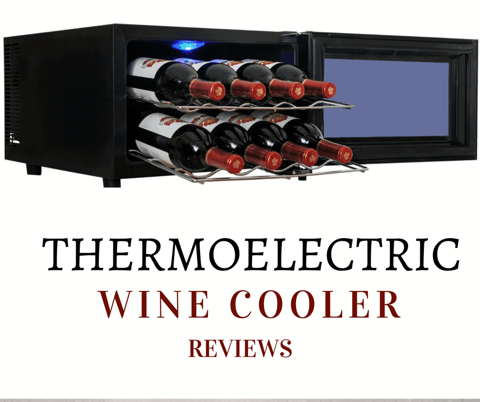 Thermoelectric Wine Cooler Reviews