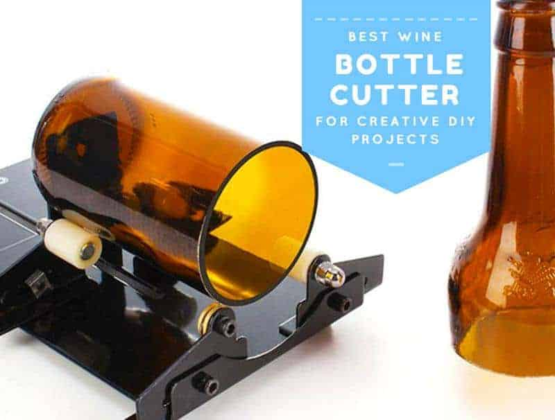 Best wine bottle cutter for creative diy projects wine for Diy wine bottle cutter