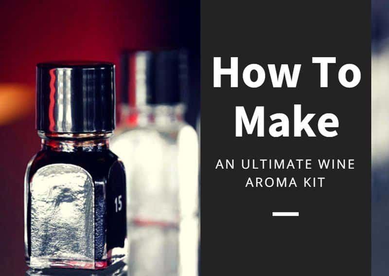 How To Make An Ultimate Wine Aroma Kit