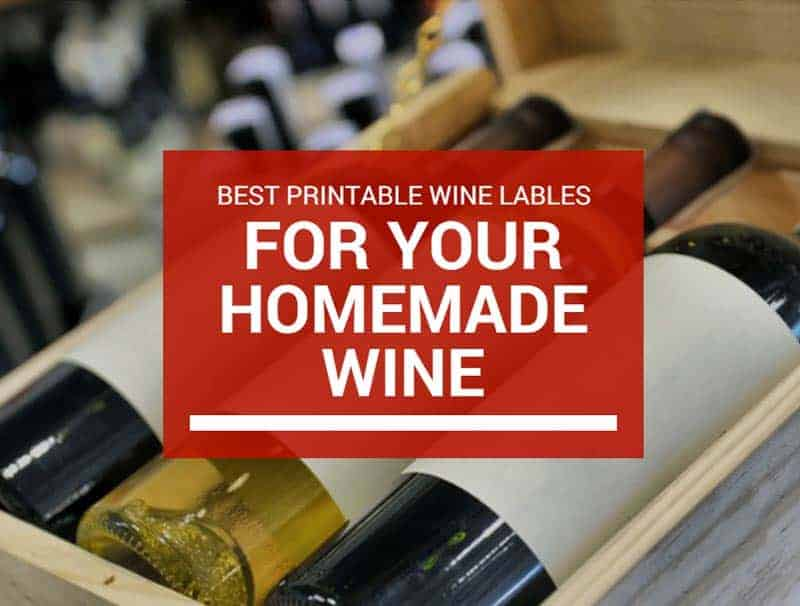 Best Printable Wine Labels For Your Homemade Wine