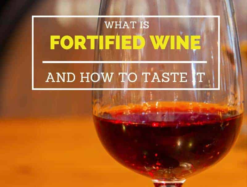 What Is Fortified Wine And How To Taste It