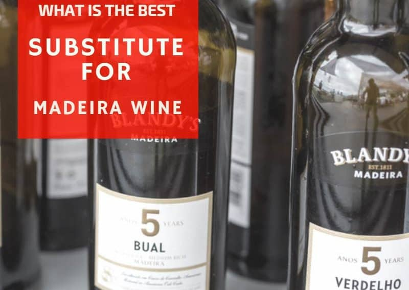 What Is The Best Substitute For Madeira Wine