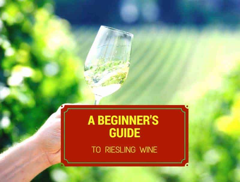 A Beginner's Guide To Riesling Wine