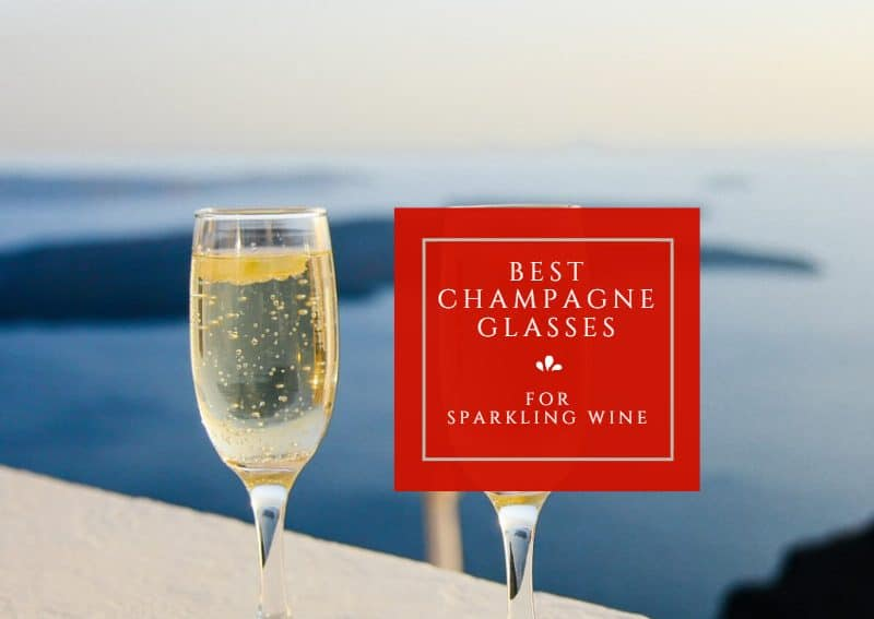 Best Champagne Glasses For Sparkling Wines