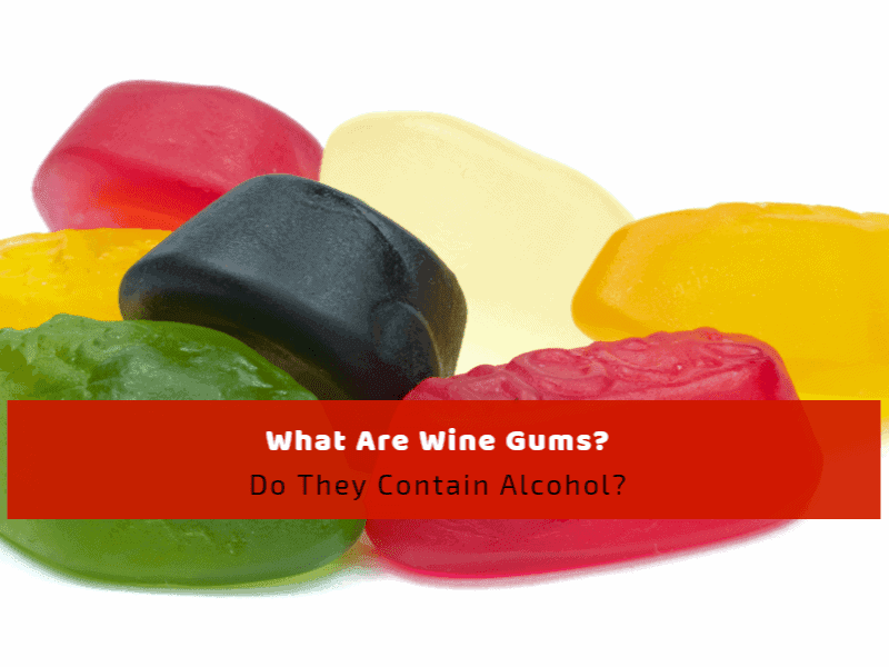 What Are Wine Gums