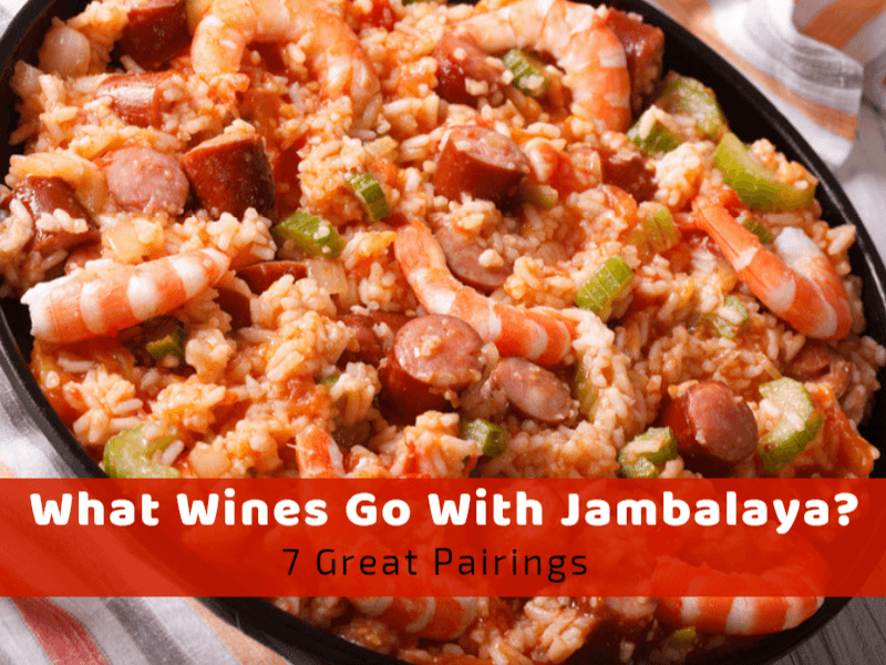 What Wines Go With Jambalaya? 7 Great Pairings