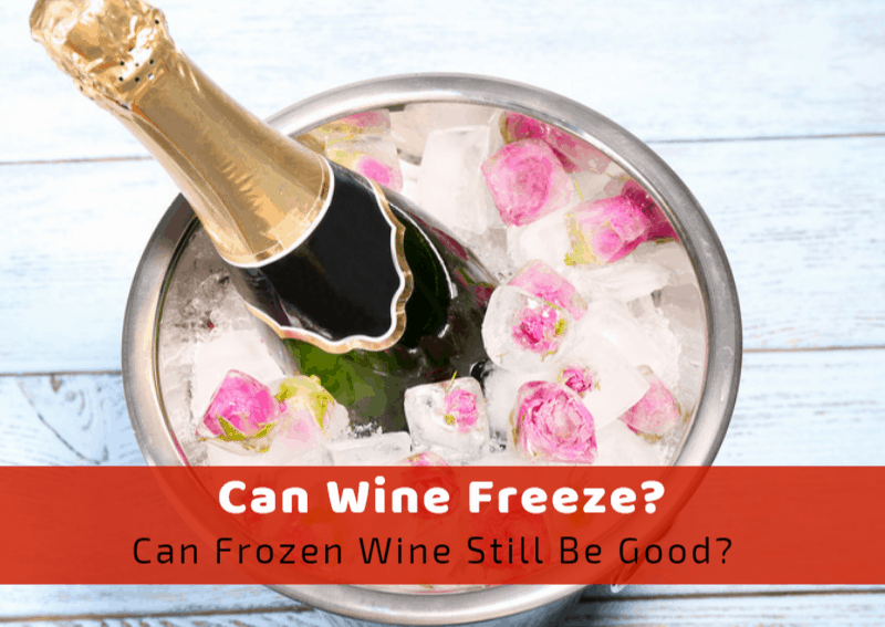 Can Wine Freeze? Can Froze Wine Still Be Good?