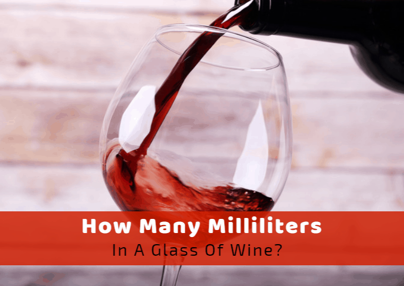 How Many Milliliters In A Glass Of Wine?