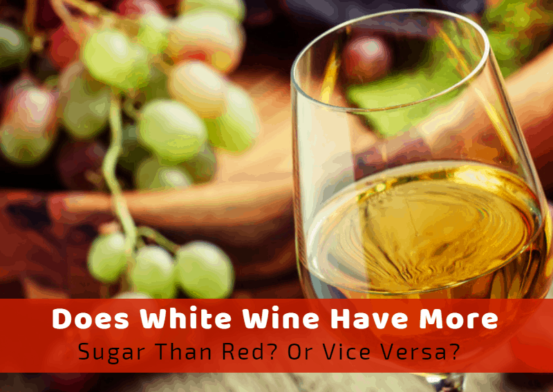 Does White Wine Have More Sugar Than Red? Or Vice Versa?