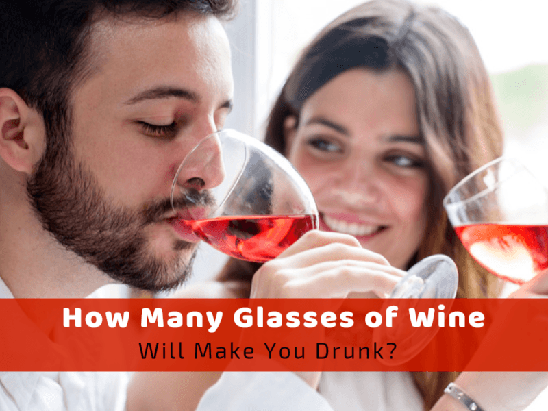 How Many Glasses Of Wine Will Make You Drunk?