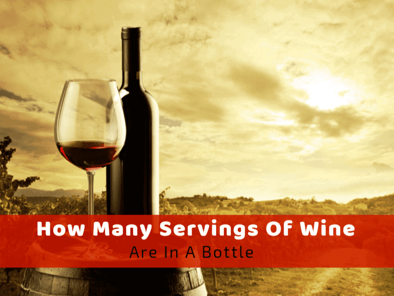 How Many Servings Of Wine Are In A Bottle?