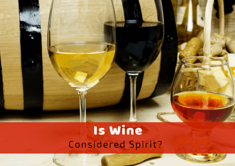 Is Wine Considered Spirit?
