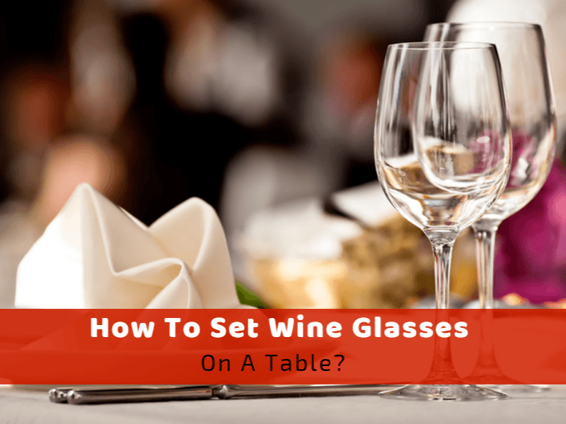 How To Set Wine Glasses On A Table