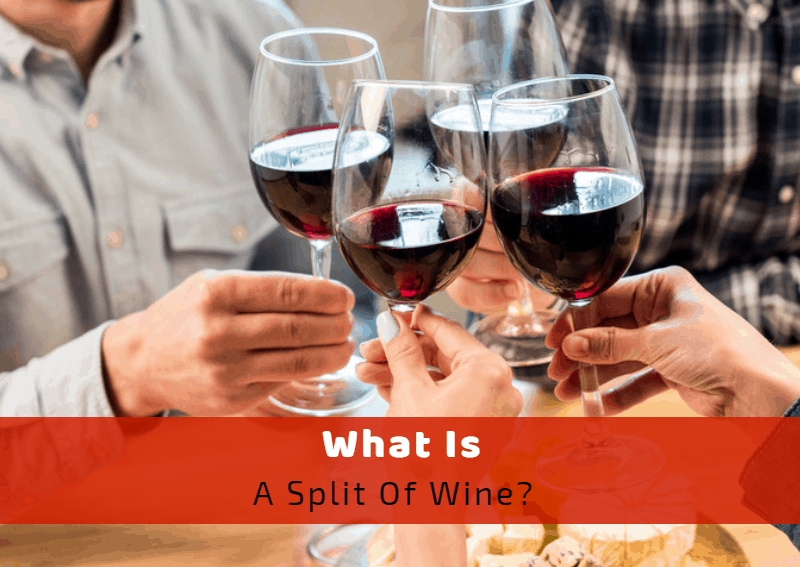 What Is A Split Of Wine?